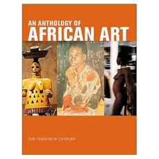 An Anthology of African Art