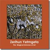 The Magical Universe of Art- Zerihun Yetmgeta