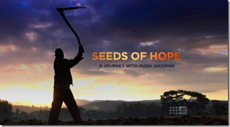 It's a 40 minute documentary that is part of a project by World Vision Australia. The documentary follows Australian actor and producer Hugh Jackman, ...